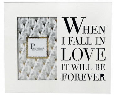 "White Wooden Cut Out Words Phrase Photo Frame ""4 x 6""  ~ When I Fall In Love It Will Be Forever"