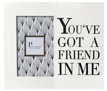 4 x 6 White Wooden Cut Out Words Phrase Photo Frame ~ You've Got A Friend In Me