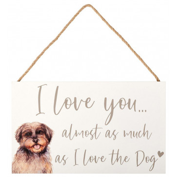 I Love The Love The Dog Wooden Plaque Sign Wall Art - Humorous Hanging Decoration Dog Plaque
