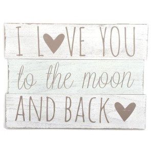 I Love You To The Moon And Back Wooden Panel Slogan Wall Sign