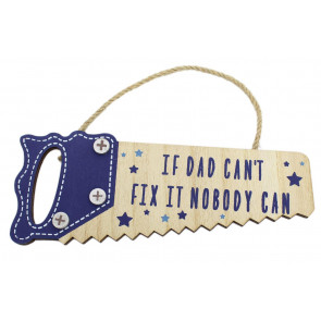 Saw Wooden Plaque ~ If Dad Can't Fix It Nobody Can Wooden Sign