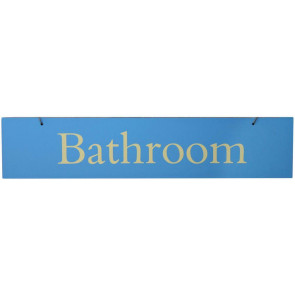 Coloured Wooden Slogan Sign ~ Bathroom