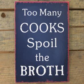 Metal Sign Too Many Cooks Spoil The Broth - 20cm x 30cm Navy Wall Sign