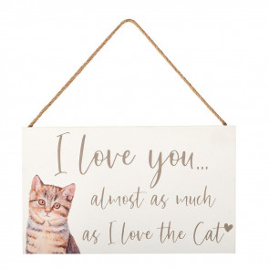 I Love The Cat Wooden Plaque Sign Wall Art - Humorous Hanging Decoration